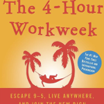 The Four Hour Work Week Made Easy